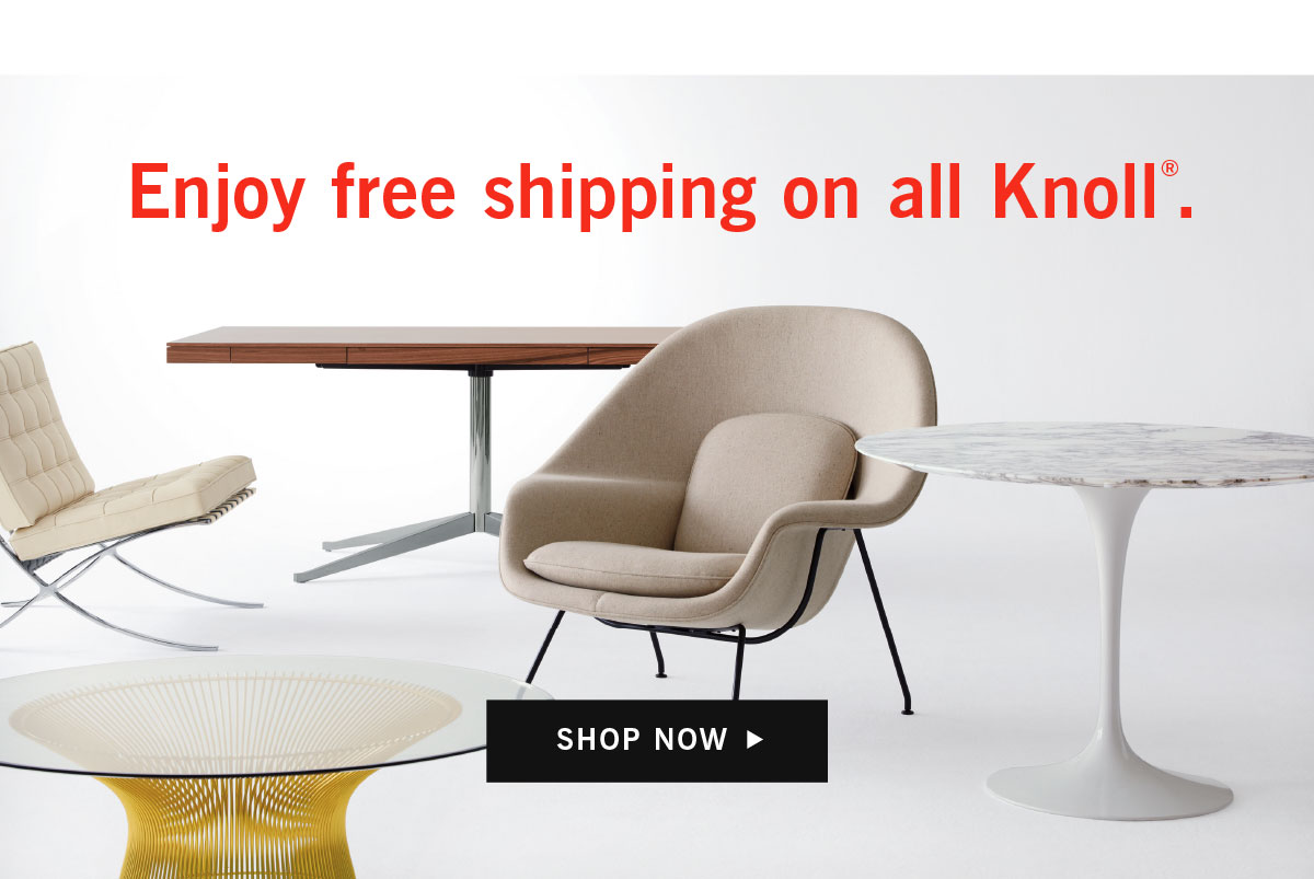 Enjoy free shipping on all knoll