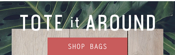 Tote it around - Shop bags