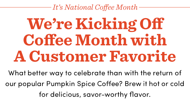$8.99 12-oz WM Brand Pumpkin Spice Coffee.