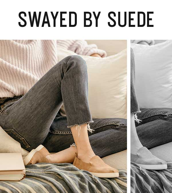 Swayed by suede