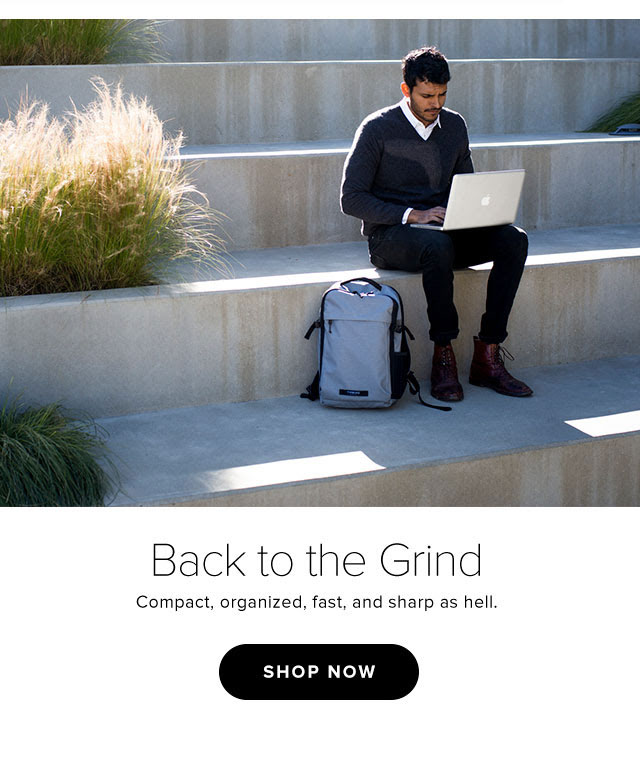 Back to the Grind Compact, organized, fast, and sharp as hell. - Shop Now
