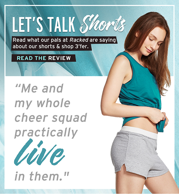 Read what our pals at Racked.com are saying about our shorts then shop 3'fer today!