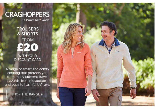 Craghoppers Trousers & Short from £20 with your discount card