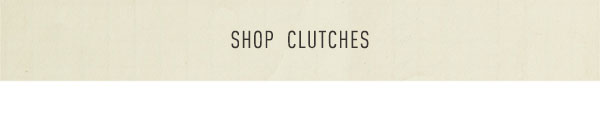 Shop clutches.