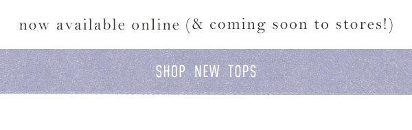 Shop new tops.