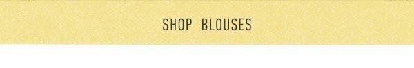 Shop blouses.