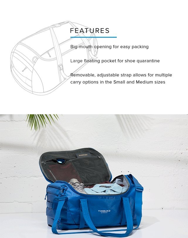 Features - Big-mouth opening for easy packing – Large floating pocket for shoe quarantine – Removable, adjustable strap allows for multiple carry options in the Small and Medium sizes