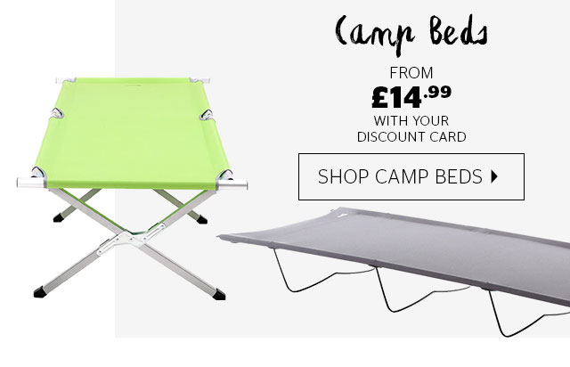 Camp beds from £14.99 with your discount card
