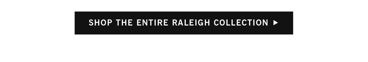 Shop Raleigh Collection