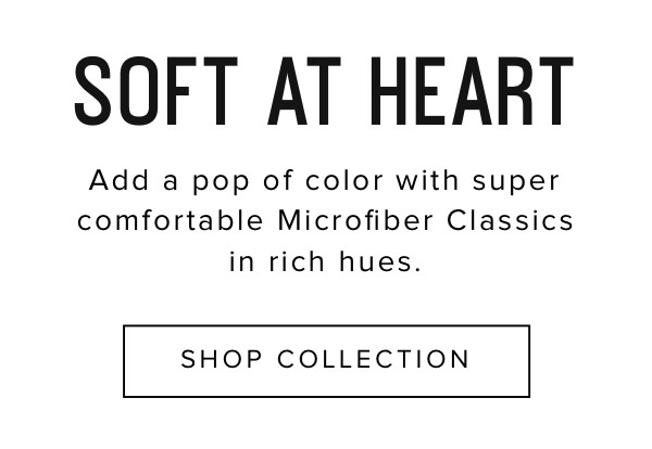 Soft at Heart - Shop Microfiber Classics