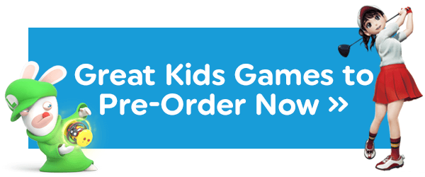GREAT KIDS GAMES TO PRE-ORDER NOW