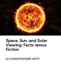 Space, Sun and Solar Viewing: Facts versus Fiction by Christopher Witt