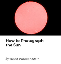 How to Photograph the Sun by Todd Vorenkamp