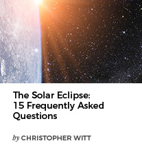 The Solar Eclipse: 15 Frequently Asked Questions by Christopher Witt
