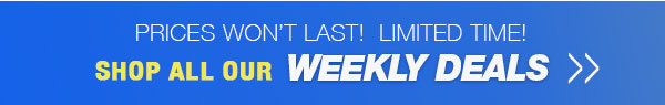 Shop All Weekly Deals!