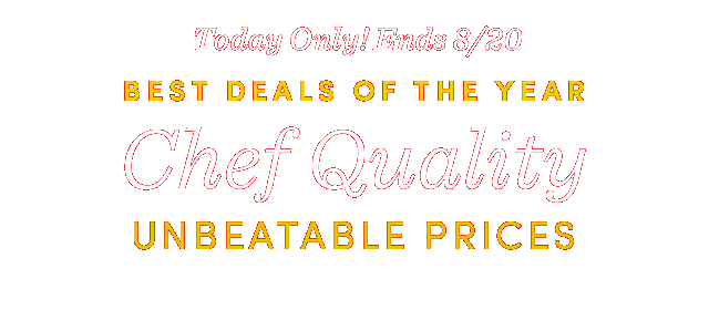 Today Only! Chef Quality, Unbeatable Prices ›