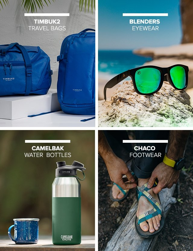 Timbuk2 Travel Bags | Blenders Eyewear | Camelbak Water Bottles | Chaco Footwear