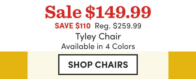 Tyley Chair - Sale $149.99.