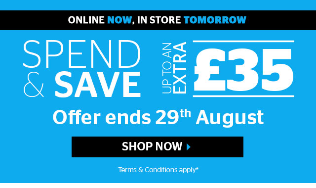 Spend and Save - up to an extra £35