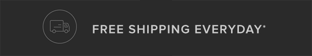 Free Shipping* On all orders