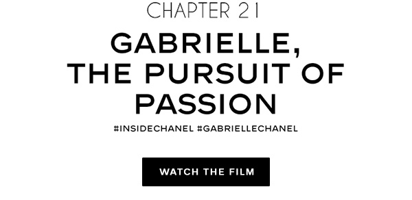 Chapter 21 Gabrielle, the pursuit of passion #insidechanel #gabriellechanel WATCH THE FILM