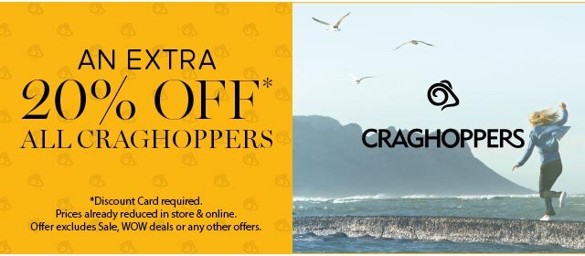 AN EXTRA 20% OFF*  ALL CRAGHOPPERS