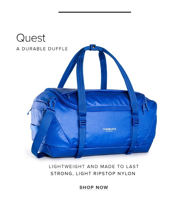 Quest – A durable duffle - Lightweight and made to last. Strong, light ripstop Nylon - Shop Now