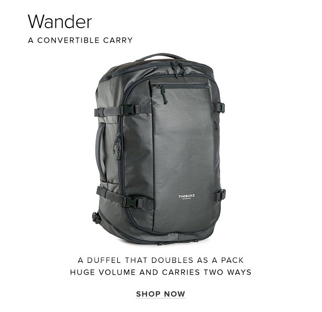 Wander - A convertible carry - A duffel that doubles as a pack huge volume and carries two ways - Shop Now
