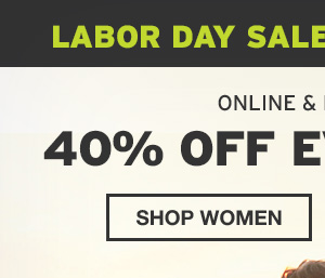 40% OFF YOUR EVERYTHING | SHOP WOMEN