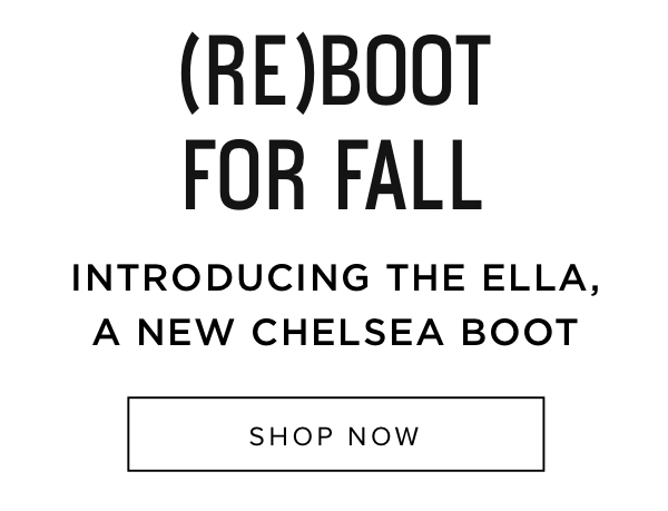 Introducing The Ella, A New Chelsea Boot - Shop Now