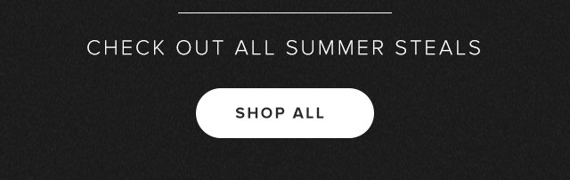 Check out all Summer Steals – Shop All