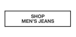 ESSENTIALS FOR FALL | SHOP MEN'S JEANS