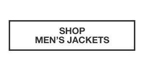 ESSENTIALS FOR FALL | SHOP MEN'S JACKETS