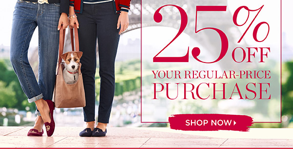 Ooh La La! It's Our Fall Style Event. 25% off your regular-price purchase. Shop Now