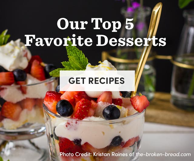 Our Top 5 Favorite Desserts. Get Recipes ›