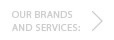 Our Brands and Services