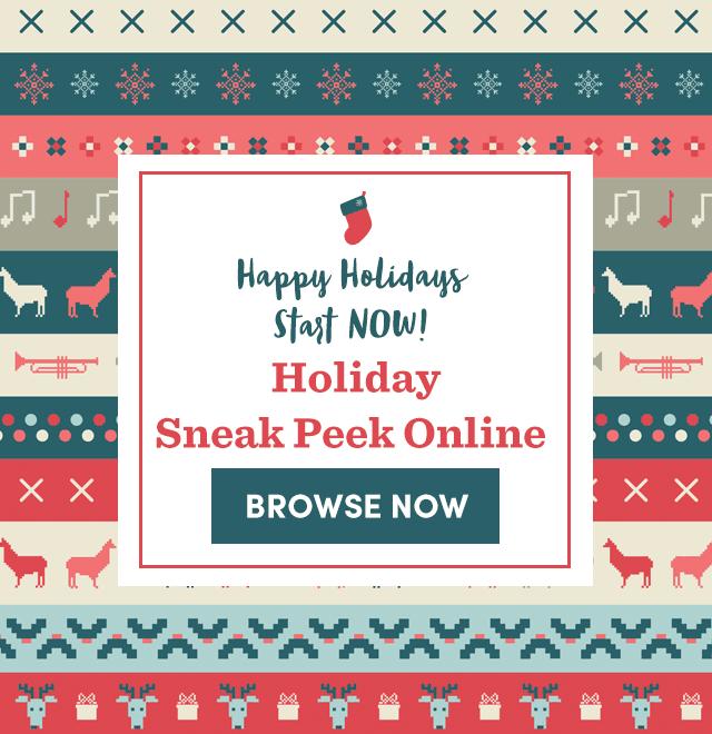 Holiday Sneak Peek Online. Browse Now ›