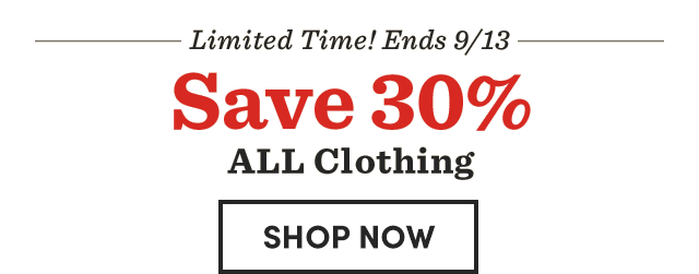 Save 30% All Clothing. Shop Now ›