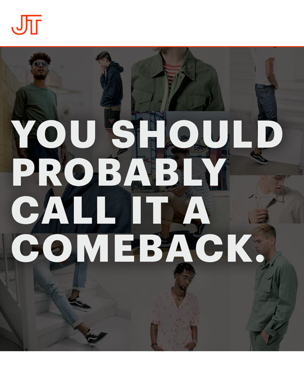 JACKTHREADS | YOU SHOULD PROBABLY CALL IT A COMEBACK.