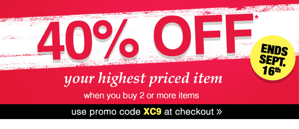 40% OFF your highest priced item, when you buy 2 or more.