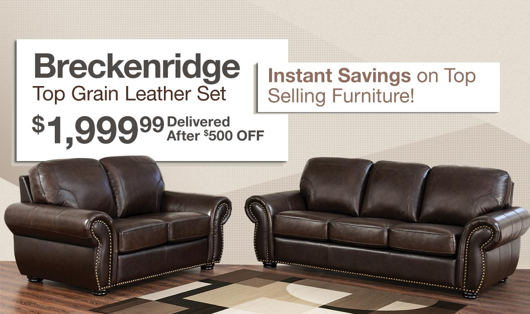 Instant Savings On Top Selling Furniture. Breckenridge Top Grain Leather  Set. $1,999.99 Delivered After
