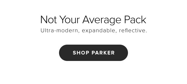 Not Your Average Pack – Ultra-modern, expandable, reflective. - Shop Parker