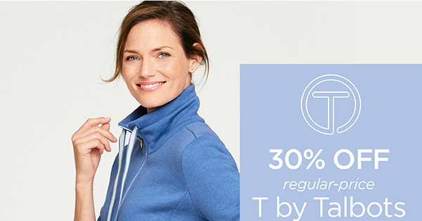 30% off regular-price T by Talbots. Shop Now