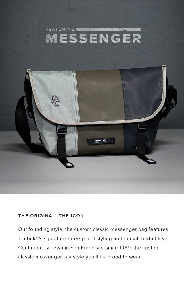 Featuring the Messenger | The original; the icon | Our founding style, the custom classic messenger bag features Timbuk2's signature three panel styling and unmatched utility. Continuously sewn in San Francisco since 1989, the custom classic messenger is a style you'll be proud to wear.