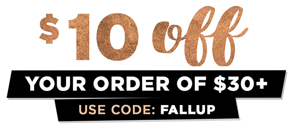 Get $10 off your order of $30+. Use code FALLLUP thru 9/22.
