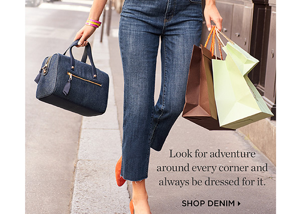 Look for adventure around every corner and always be dressed for it. Shop Denim