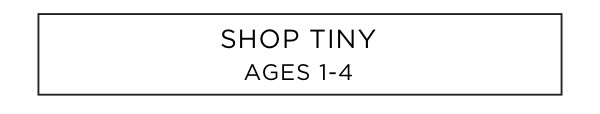 Shop Tiny: Ages 1-4