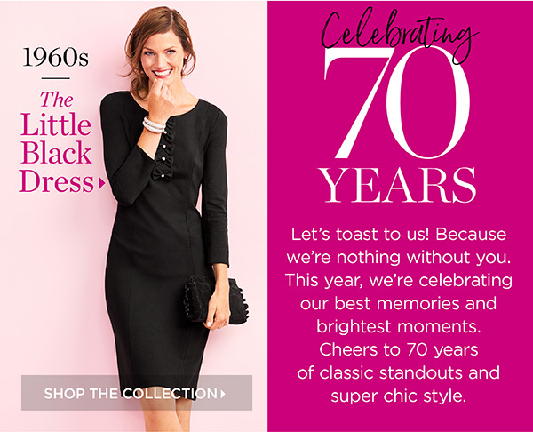 Celebrating 70 Years. Shop The Collection