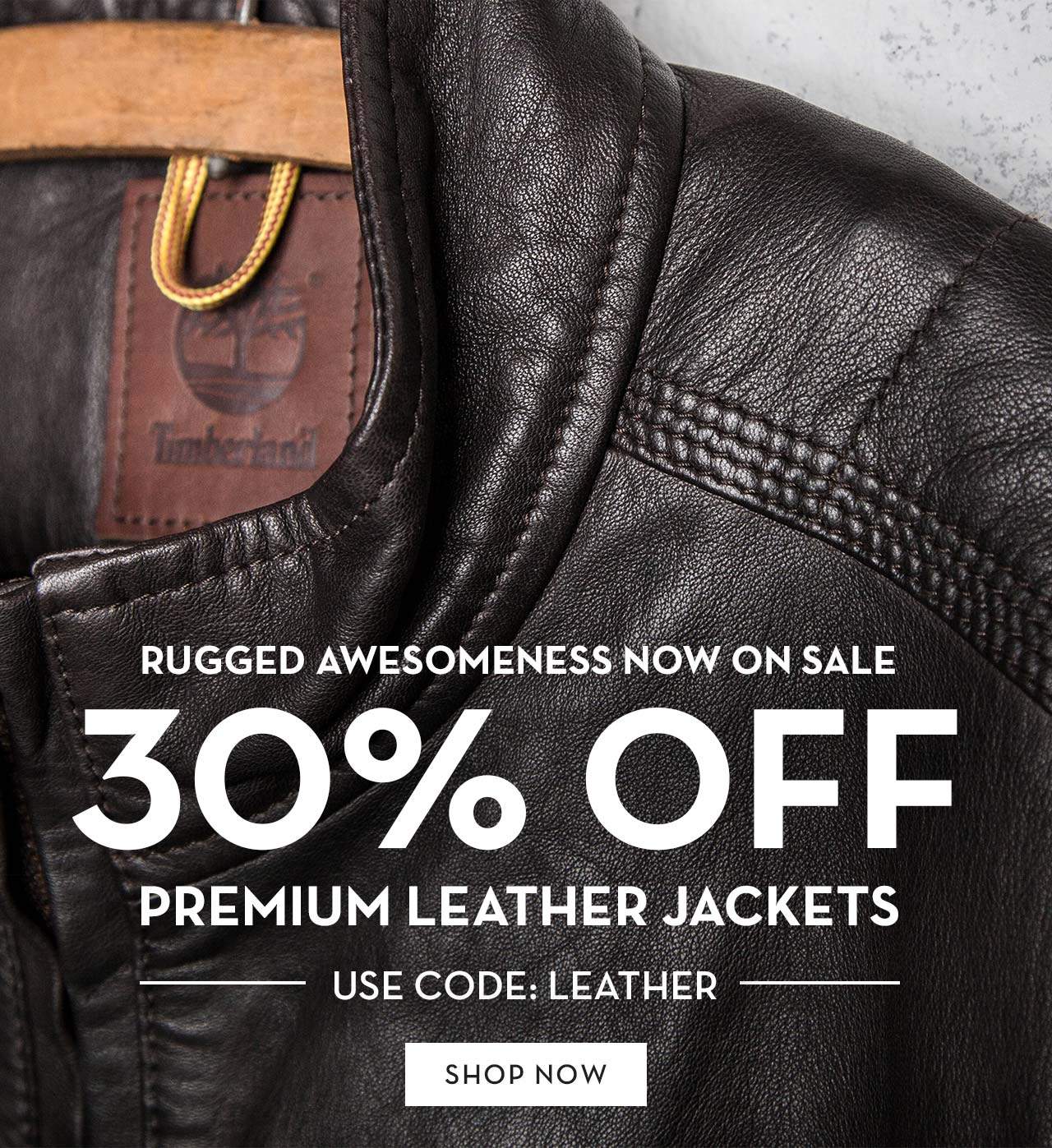 Rugged Awesomeness Now On Sale 30% Off Premium Leather Jackets Use Code: LEATHER Shop Now