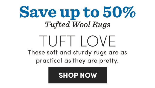 Save Up To 50% Tufted Wool Rugs.